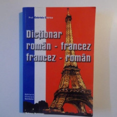 DICTIONAR ROMAN FRANCEZ / FRANCEZ ROMAN de GABRIELA CHIRICA - Carte in alte limbi straine