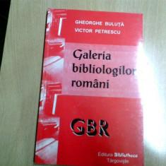 GALERIA BIBLIOLOGILOR ROMANI-GHEORGHE BULUTA- VICTOR PETRESCU