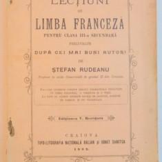 LECTIUNI DE LIMBA FRANCEZA PENTRU CLASA A III-A SECUNDARA PRELUCRATE DUPA CEI MAI BUNI AUTORI de STEFAN RUDEANU 1903 - Manual scolar