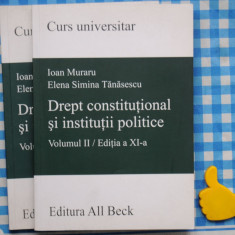 Drept constitutional si institutii politice Ioan Muraru Ed XI vol I + II - Carte Drept constitutional