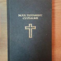 NOUL TESTAMENT CU PSALMII, 1991 - Carti Crestinism