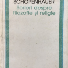 SCRIERI DESPRE FILOZOFIE SI RELIGIE - Arthur Schopenhauer - Filosofie