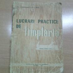 LUCRARI PRACTICE DE TIMPLARIE-MANUAL CLASA A-V-A - Carti Constructii