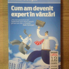 CUM AM DEVENIT EXPERT IN VANZARI de FRANK BETTGER, Bucuresti 2011 - Carte Marketing