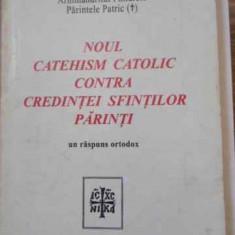 Noul Catehism Catolic Contra Credintei Sfintilor Parinti. Un - Pr. Photios, Arhim. Philarete. Pr. Patric, 394662 - Carti ortodoxe