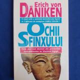 ERICH VON DANIKEN - OCHII SFINXULUI ( DOVEZI EXTRATERESTRE IN EGIPT ) - 1998