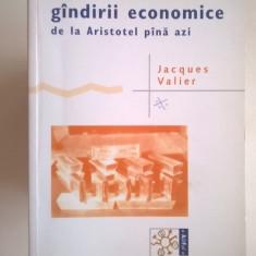Jacques Valier - Scurta istorie a gindirii economice de la Aristotel pina azi