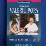OVIDIU HARBADA - DE VORBA CU VALERIU POPA DESPRE SANATATE SI VIATA - 1997