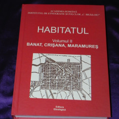 HABITATUL vol 2 - BANAT CRISANA MARAMURES - Alina Ciobanel, Monica Budis, Alta editura