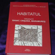 HABITATUL vol 2 - BANAT CRISANA MARAMURES - Alina Ciobanel, Monica Budis - Carte Arta populara