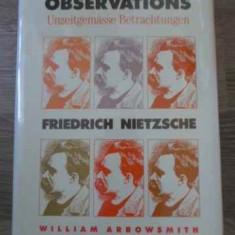 Unmodern Observations Friedrich Nietzsche - William Arrowsmith, 394827 - Carte Filosofie