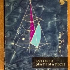 H. Wieleitner - Istoria matematicii de la Descartes pina la mijlocul secolului al XIX-lea - Carte Matematica