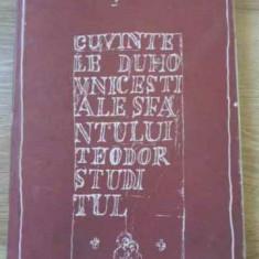 Cuvintele Duhovnicesti Ale Sfantului Teodor Studitul - Teodor Studitul, 394613 - Carti ortodoxe