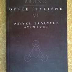 Giordano Bruno - Opere italiene VI, Despre eroicele avanturi - Filosofie