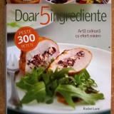 Rachel Lane – Doar 5 ingrediente {Reader's Digest}