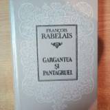 GARGANTUA SI PANTAGRUEL de FRANCOIS RABELAIS, Chisinau 1993 - Roman