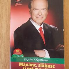 MANANC, SLABESC SI MA MENTIN- MICHEL MONTIGNAC - Carte Alimentatie
