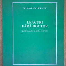 John E. Eichenlaub - Leacuri fara doctor