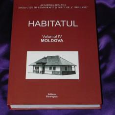 HABITATUL vol 4 - Moldova - Alina Ciobanel, Paul Drogeanu - Carte Arta populara