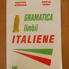 GRAMATICA LIMBII ITALIENE- HARITINA GHERMAN, RODICA SARBU, 2007 - Curs Limba Italiana Altele