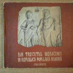 DIN TRECUTUL MEDICINII IN REPUBLICA POPULARA ROMANA , ICONOGRAFIE de G. BARBU , G. BRATESCU , V. MANOLIU