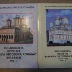 Bibliografia Revistei Biserica Ortodoxa Romana 1874-1994 Vol. - Pr. Alexandru Stanciulescu-barda, 394934 - Carti ortodoxe