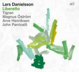 LARS DANIELLSON - LIBERETTO, 2012, CD