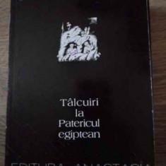 Talcuiri La Patericul Egiptean - Sfantul Ignatie Branceaninov, 394925 - Carti ortodoxe
