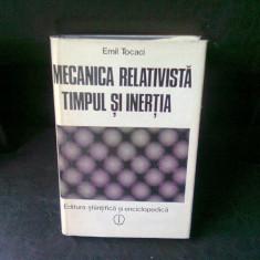 MECANICA RELATIVISTA TIMPUL SI INERTIA - EMIL TOCACI