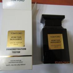 PARFUM TESTER TOM FORD VENETIAN BERGAMOT -100 ML ---SUPER PRET! - Parfum unisex Tom Ford, Apa de parfum