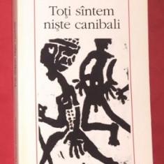 Claude Levy-Strauss - TOTI SUNTEM CANIBALI * SUPLICIUL LUI MOS CRACIUN - Eseu