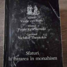 Sfaturi La Intrarea In Monahism - Sfantul Vasile Cel Mare, Sfantul Paisie Velicikovs, 394928 - Carti ortodoxe