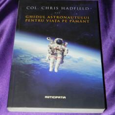 Ghidul astronautului pentru viata pe Pamant Chris Hadfield (f5049 - Carte Astronomie, Nemira