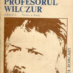 LICHIDARE-Profesorului Wilczur, vraciul- partea a doua - Autor : Tadeusz Dolega Mostowicz - 107446