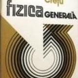 Traian I. Cretu - Fizica generala (Vol.1) - Carte Fizica