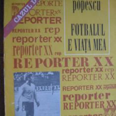 Fotbalul e viata mea, cazul Dobrin de Marius popescu (carte de sport) - Carte sport
