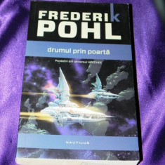 Frederik Pohl - Drumul prin poarta. Povestiri din Universul Heechee (f5037, Nemira