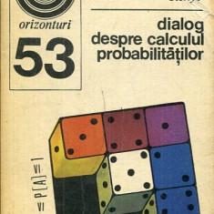 LICHIDARE-Dialog despre calculul probabilitatilor - Autor : Alfred Renyi - 94055