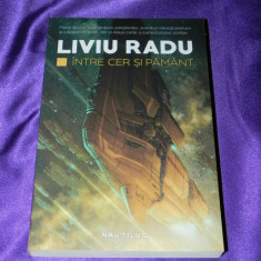 Liviu Radu - Intre cer si pamant (f5026, Nemira
