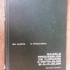 Bazele Proceselor De Turnare A Metalelor Si Aliajelor ALBITA, RADULESCU