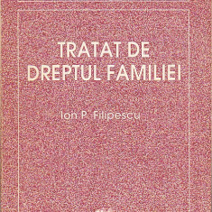 ION P. FILIPESCU - TRATAT DE DREPTUL FAMILIEI