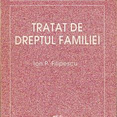 ION P. FILIPESCU - TRATAT DE DREPTUL FAMILIEI - Carte Dreptul familiei