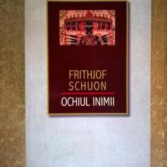Frithjof Schuon - Ochiul inimii - Carte ezoterism