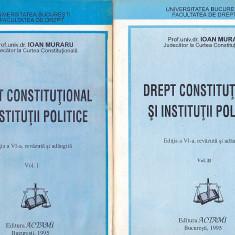 IOAN MURARU - DREPT CONSTITUTIONAL SI INSTITUTII PUBLICE ( 2 VOL ) - Carte Drept constitutional