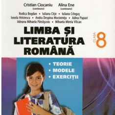 Limba si literatura romana clasa a VIII-a - teorie, modele, exercitii - - Culegere Romana
