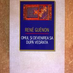 Rene Guenon - Omul si devenirea sa dupa Vedanta - Carte ezoterism