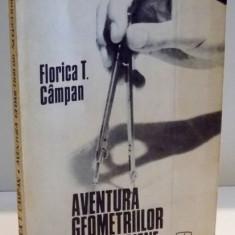 AVENTURA GEOMETRIILOR NEEUCLIDIENE de FLORICA T. CAMPAN , 1978