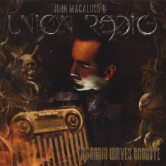JOHN MACALUSO & UNION RADIO (YNGWIE MALMSTEEN) - RADIO WAVES GOODBYE, 2007 - Muzica Rock, CD