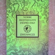 Zhuangzi - Vorbe mestesugite despre Dao - Carte ezoterism