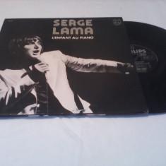 DISC VINIL SERGE LAMA-L'ENFANT AU PIANO RAR!!!!1977 DISC PHILIPS STARE EXCELENTA - Muzica Blues